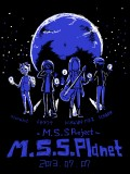 M.S.S.Planet1周年