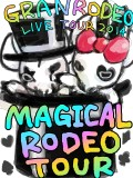 GRANRODEO  LIVE TOUR 2014 MAGICAL RODEO TOUR
